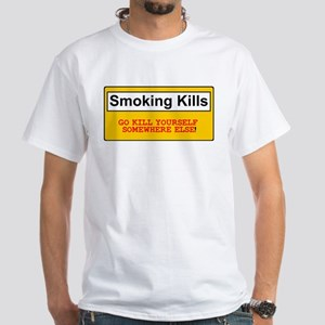 SMOKING KILLS - GO KILL YOURSELF SOMEWHERE ELSE! T
